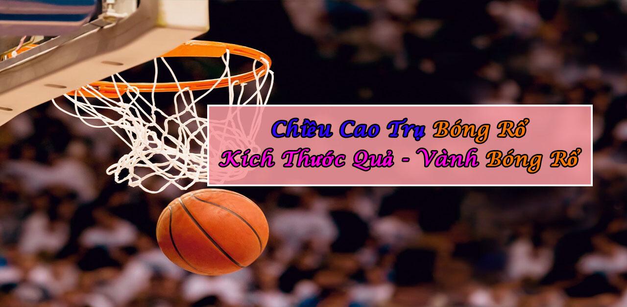 Chiều cao tiêu chuẩn của trụ bóng rổ